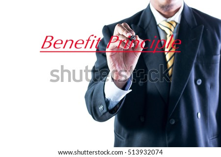 Businessman hand writing Benefit Principle on transparent wipe board.