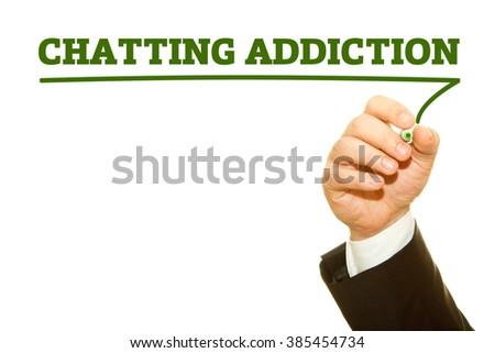 Businessman hand writing Chatting Addiction isolated on white. - stock photo