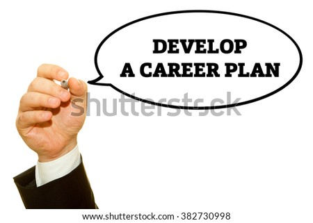 Businessman hand writing Develop A Career Plan on a transparent wipe board.