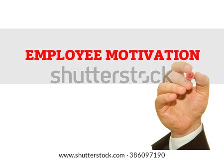 Businessman hand writing Employee Motivation isolated on white.