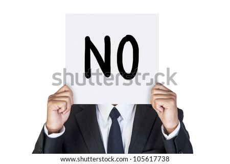 Businessman holding paper say no - stock photo