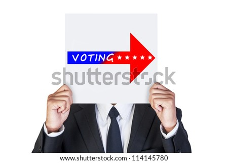 Businessman holding paper that say the way for voting