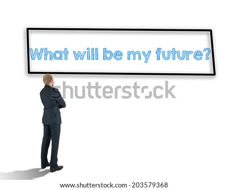 businessman looks towards the wall on which the frame with the words What will be my future ? - stock photo