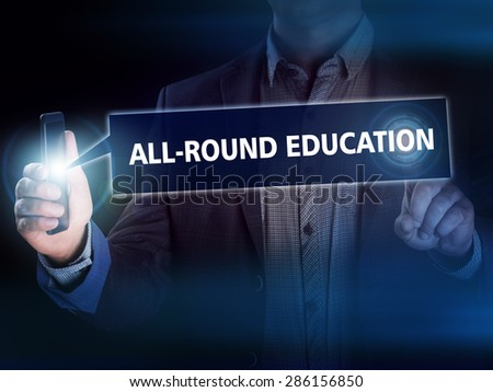 Businessman presses button all-round education on virtual screens. Business, technology, internet and networking concept. - stock photo