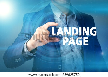 Businessman presses button landing page on virtual screens. Business, technology, internet and networking concept. - stock photo