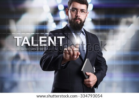 Businessman pressing button on touch screen interface and select Talent. Business concept. Internet concept. - stock photo