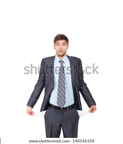 businessman showing his empty pocket, turning his pocket inside out, concept no money, Handsome young business man standing isolated on the white background