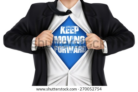 businessman showing Keep moving forward words underneath his shirt over white background - stock photo