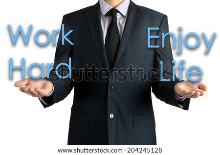 businessman shows two possibilities: work hard or enjoy life