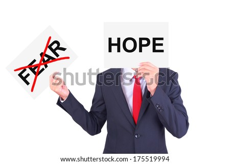 Businessman swap paper ignore fear feeling and focus with hope