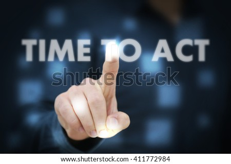 Businessman touching Time To Act - stock photo