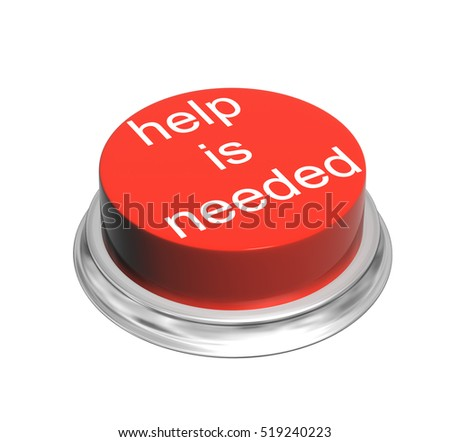 Button of red color with inscripation Help is needed. Object isolated on white background. 3d render