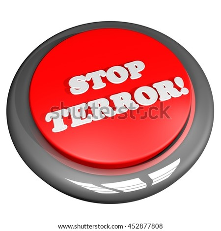 Button with words Stop Terror on top, 3d rendering - stock photo