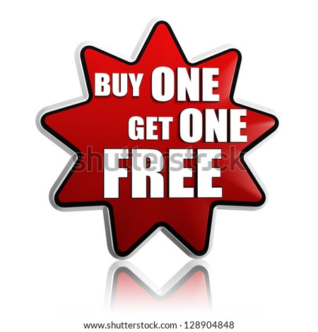 buy one get one free button - 3d red star banner with white text, business concept - stock photo