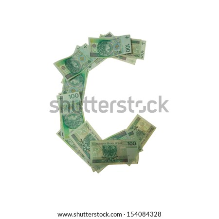 C letter  character- isolated with clipping patch on white background. Letter made of Polish hundred zlotys green bank notes - 100 PLN. - stock photo