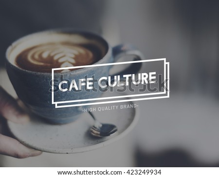 Cafe Culture Cafeteria Food and Beverage Restaurant Service Concept
