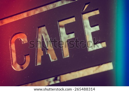 Cafe sign - vintage effect and light leak fitler processing - stock photo