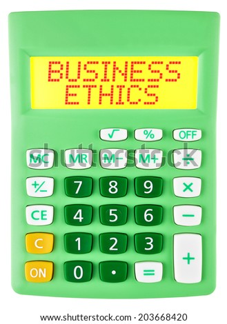 Calculator with BUSINESS ETHICS on display isolated on white background
