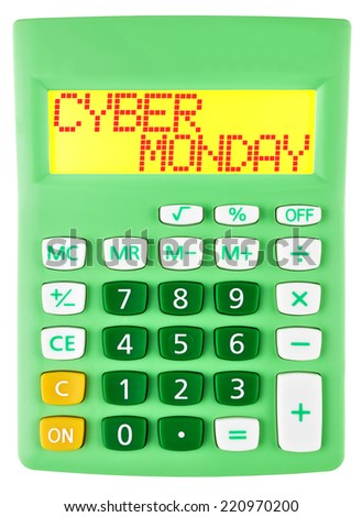 Calculator with CYBER MONDAY on display isolated on white background