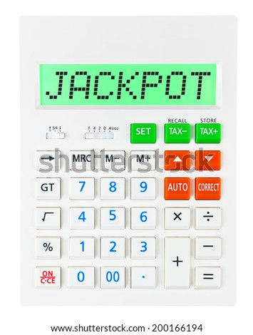 Calculator with JACKPOT on display on white background - stock photo