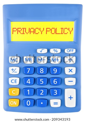 Calculator with PRIVACY POLICY on display isolated on white background