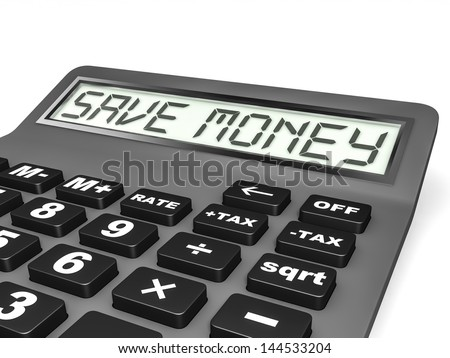Calculator with SAVE MONEY on display on white background. 3D illustration. - stock photo
