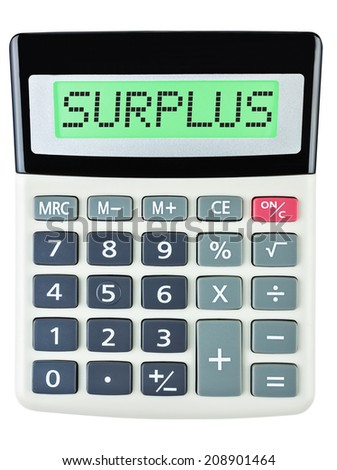 Calculator with SURPLUS on display isolated on white background - stock photo