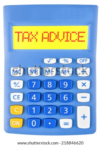 Calculator with TAX ADVICE on display isolated on white background - stock photo