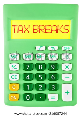 Calculator with TAX BREAKS on display isolated on white background - stock photo