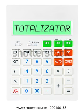 Calculator with TOTALIZATOR on display on white background - stock photo