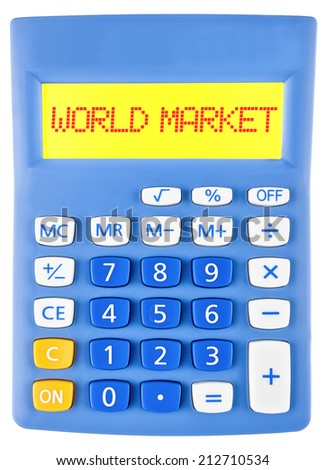 Calculator with WORLD MARKET on display isolated on white background