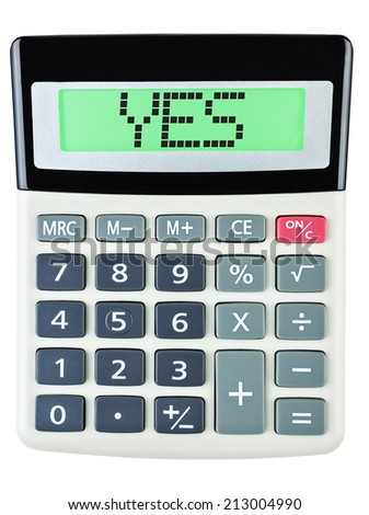 Calculator with YES on display on white background - stock photo
