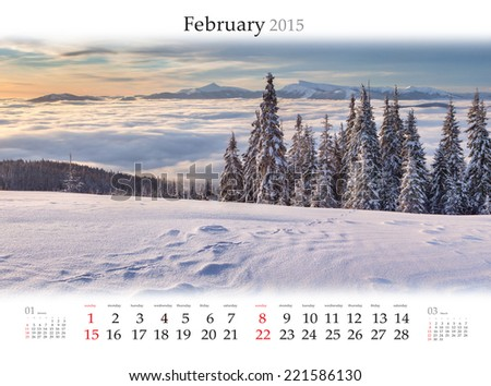 Calendar 2015. February. Beautiful winter landscape in the mountains. - stock photo