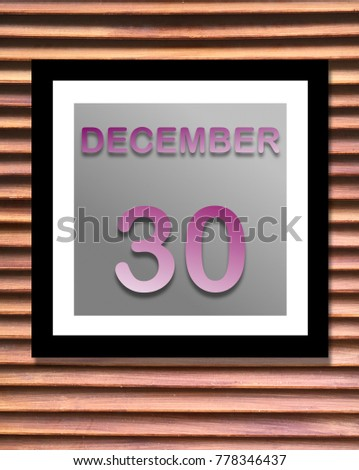 Calendar is  purple December 30 with wood background, Can you use be copy space your text and design about activity, date, remember concept for Appointment.
