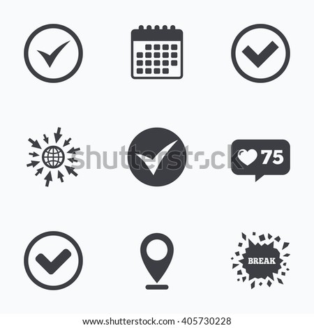 Calendar, like counter and go to web icons. Check icons. Checkbox confirm circle sign symbols. Location pointer. - stock photo
