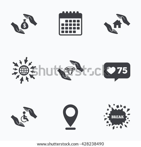 Calendar, like counter and go to web icons. Hands insurance icons. Money bag savings insurance symbols. Disabled human help symbol. House property insurance sign. Location pointer. - stock photo