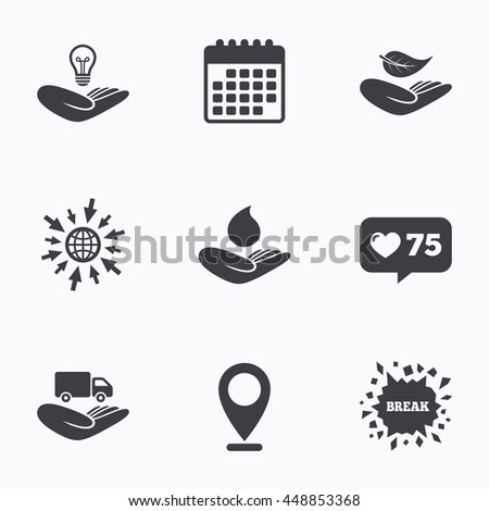 Calendar, like counter and go to web icons. Helping hands icons. Intellectual property insurance symbol. Delivery truck sign. Save nature leaf and water drop. Location pointer. - stock photo