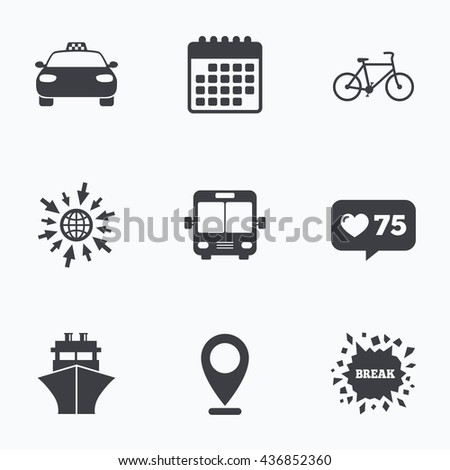 Calendar, like counter and go to web icons. Transport icons. Taxi car, Bicycle, Public bus and Ship signs. Shipping delivery symbol. Family vehicle sign. Location pointer. - stock photo