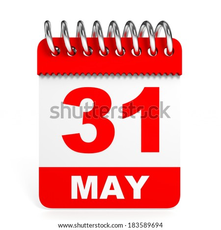 Calendar on white background. 31 May. 3D illustration. - stock photo