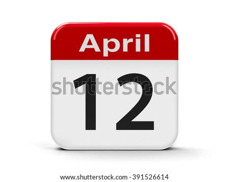 Calendar web button - Twelfth of April - International Day of Human Space Flight and Cosmonautics Day, three-dimensional rendering - stock photo