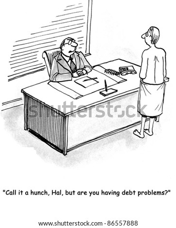 call is a hunch but are you having debt problems? - stock photo