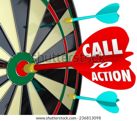 Call to Action words on a dart hitting a target on a board to illustrate a marketing or advertising message with goal to encourage a sale, response or conversion from a customer - stock photo