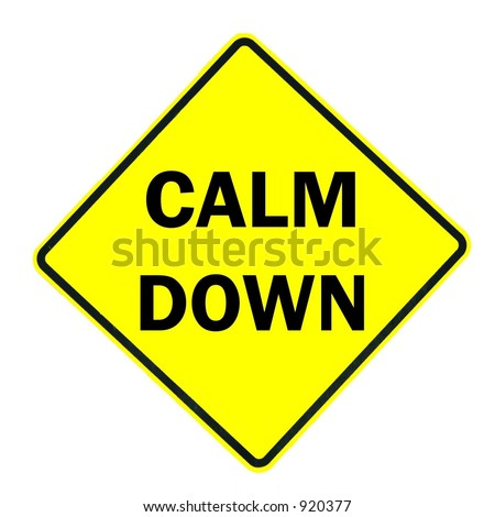 Calm Down sign isolated on a white background