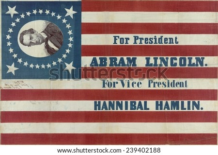 Campaign banner for the 1860 Republican presidential candidate Abraham Lincoln and running mate Hannibal Hamlin. - stock photo
