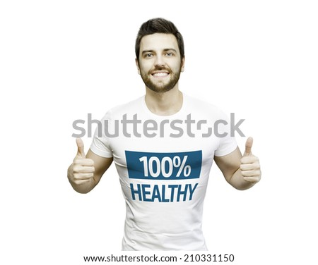 Campaign 100% Healthy by a man on white background