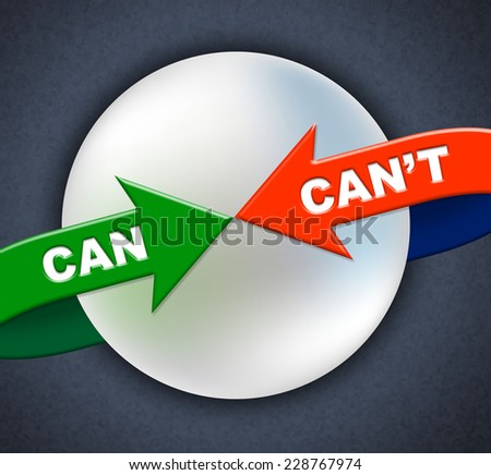 Can Can't Arrows Meaning Within Reach And Doable - stock photo