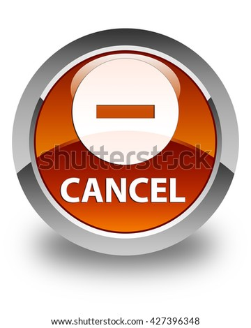 Cancel glossy brown round button - stock photo