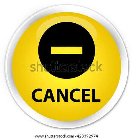 Cancel yellow glossy round button - stock photo