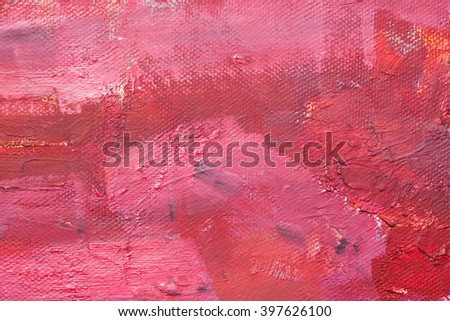 Canvas with oil paints red colors. Bright saturated abstract background, space for text. The concept of a creative atmosphere, artistic events, education, etc. - stock photo