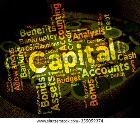 Capital Word Meaning Assets Words And Prosperous  - stock photo